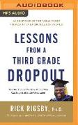 Cover-Bild zu Lessons from a Third Grade Dropout: How the Timeless Wisdom of One Man Can Impact an Entire Generation von Rigsby, Rick