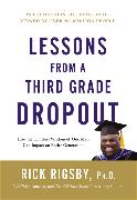 Cover-Bild zu Lessons From a Third Grade Dropout (eBook) von Rigsby, Rick