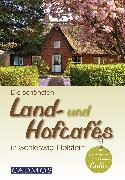 Cover-Bild zu Cadmos Verlag (Hrsg.): Die schönsten Land- und Hofcafés in Schleswig-Holstein (eBook)