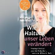 Cover-Bild zu Plutte, Doro: Wie Haltung unser Leben verändert - Von Kopf bis Fuß zu mehr Sicherheit, Präsenz und Herzlichkeit (ungekürzt) (Audio Download)