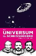 Cover-Bild zu Das Universum ist eine Scheißgegend von Gruber, Werner