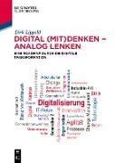 Cover-Bild zu Lippold, Dirk: Digital (mit)denken - analog lenken (eBook)