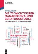 Cover-Bild zu Lippold, Dirk: Die 75 wichtigsten Management- und Beratungstools