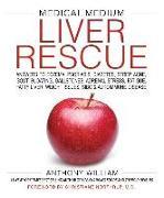 Cover-Bild zu William, Anthony: Medical Medium Liver Rescue