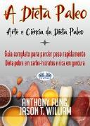 Cover-Bild zu Fung, Anthony: A Dieta Paleo - Arte E Ciência Da Dieta Paleo (eBook)