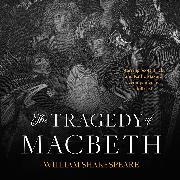 Cover-Bild zu Shakespeare, William: The Tragedy of Macbeth (Unabridged) (Audio Download)