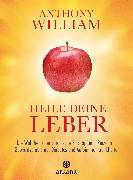 Cover-Bild zu William, Anthony: Heile deine Leber (eBook)