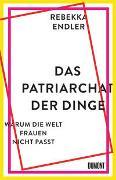 Cover-Bild zu Endler, Rebekka: Das Patriarchat der Dinge