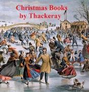 Cover-Bild zu Thackeray, William Makepeace: Christmas Books (eBook)