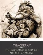 Cover-Bild zu Makepeace Thackeray, William: The Christmas Books of Mr. M.A. Titmarsh (eBook)