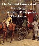 Cover-Bild zu Thackeray, William Makepeace: The Second Funeral of Napoleon (eBook)