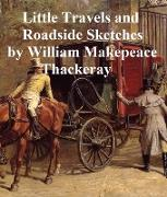 Cover-Bild zu Thackeray, William Makepeace: Little Travels and Roadside Sketches (eBook)