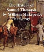 Cover-Bild zu Thackeray, William Makepeace: The History of Samuel Titmarsh (eBook)