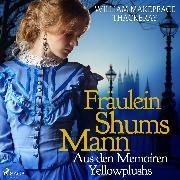 Cover-Bild zu Thackeray, William Makepeace: Fräulein Shums Mann - Aus den Memoiren Yellowplushs (Ungekürzt) (Audio Download)