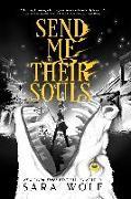 Cover-Bild zu Wolf, Sara: Send Me Their Souls