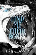 Cover-Bild zu Wolf, Sara: Find Me Their Bones