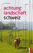 Cover-Bild zu Weiss, Hans: Achtung: Landschaft Schweiz