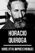 Cover-Bild zu Quiroga, Horacio: Novelistas Imprescindibles - Horacio Quiroga (eBook)