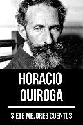 Cover-Bild zu Quiroga, Horacio: 7 mejores cuentos de Horacio Quiroga (eBook)