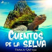 Cover-Bild zu Quiroga, Horacio: Cuentos de la selva (Audio Download)