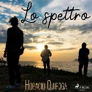 Cover-Bild zu Quiroga, Horacio: Lo spettro (Audio Download)