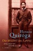 Cover-Bild zu Quiroga, Horacio: Die Wildnis des Lebens