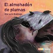 Cover-Bild zu Quiroga, Horacio: El almohadón de plumas (Audio Download)