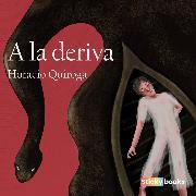 Cover-Bild zu Quiroga, Horacio: A la deriva (Audio Download)