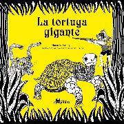 Cover-Bild zu Quiroga, Horacio: La tortuga gigante (eBook)