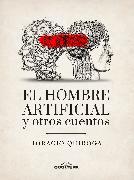 Cover-Bild zu Quiroga, Horacio: El hombre artificial y otros cuentos (eBook)