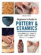 Cover-Bild zu Atkin, Jacqui: Beginner's Guide to Pottery & Ceramics
