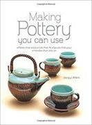 Cover-Bild zu Atkin, Jacqui: Making Pottery You Can Use: Plates That Stack Lids That Fit Spouts That Pour Handles That Stay on