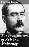 Cover-Bild zu Kipling, Rudyard: The Incarnation of Krishna Mulvaney (eBook)