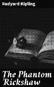 Cover-Bild zu Kipling, Rudyard: The Phantom 'Rickshaw (eBook)