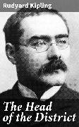 Cover-Bild zu Kipling, Rudyard: The Head of the District (eBook)