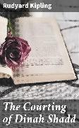 Cover-Bild zu Kipling, Rudyard: The Courting of Dinah Shadd (eBook)