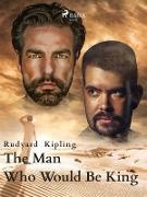 Cover-Bild zu Kipling, Rudyard: The Man Who Would Be King (eBook)