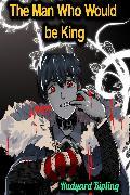 Cover-Bild zu Kipling, Rudyard: The Man Who Would be King - Rudyard Kipling (eBook)