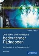 Cover-Bild zu Thesing, Theodor: Leitideen und Konzepte bedeutender Pädagogen