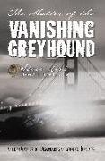 Cover-Bild zu Steve, Levi: Matter of the Vanishing Greyhound (eBook)