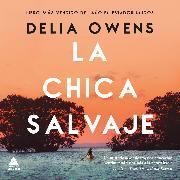 Cover-Bild zu Owens, Delia: La chica salvaje (Audio Download)