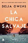 Cover-Bild zu Owens, Delia: La chica salvaje (eBook)