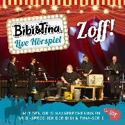 Cover-Bild zu Bibi & Tina - Live Hörspiel: Zoff! (Audio Download) von Andreas, Vincent