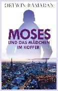 Cover-Bild zu Moses und das Mädchen im Koffer (eBook) von Ramadan, Ortwin