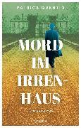 Cover-Bild zu Mord im Irrenhaus (eBook) von Quentin, Patrick