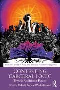 Cover-Bild zu Coyle, Michael J (Hrsg.): Contesting Carceral Logic (eBook)