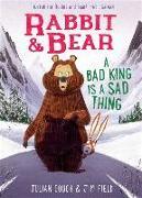 Cover-Bild zu Gough, Julian: Rabbit & Bear: A Bad King Is a Sad Thing, 5