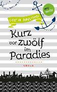 Cover-Bild zu Pfannenschmidt, Christian: Freundinnen für's Leben - Roman 5: Kurz vor zwölf im Paradies (eBook)