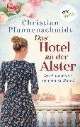 Cover-Bild zu Pfannenschmidt, Christian: Das Hotel an der Alster: Drei Romane in einem Band (eBook)