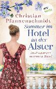Cover-Bild zu Pfannenschmidt, Christian: Sommer im Hotel an der Alster: Drei Romane in einem Band (eBook)